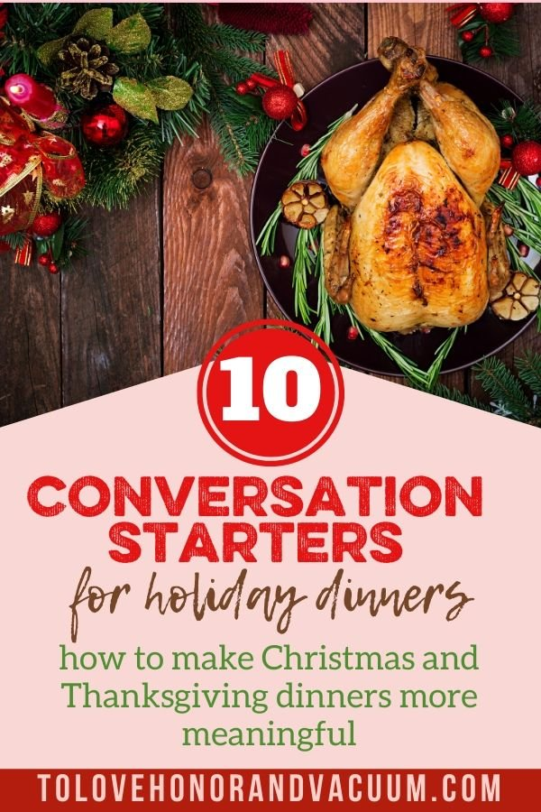 10 Conversation Starters for Holiday Dinners 1 - 10 Conversation Starters for Family Dinners During the Holidays