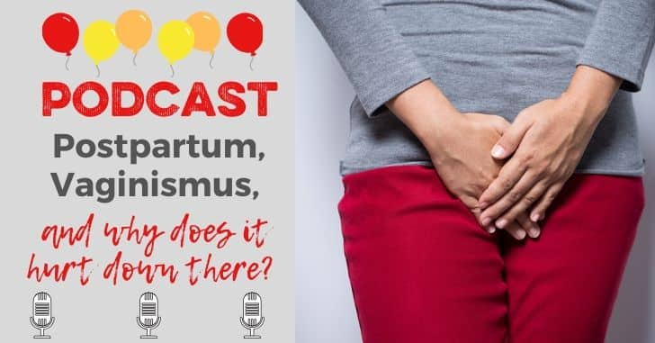 PODCAST EXTRAS: Postpartum, Vaginismus, and Why Does It Hurt Down There?