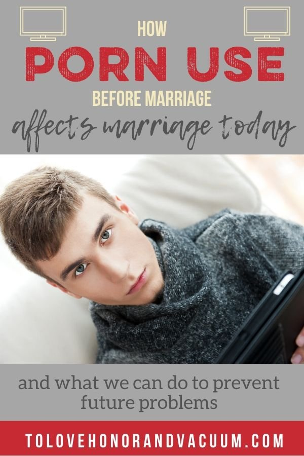 Porn Use Before Marriage - How Porn Use Before Marriage Affects Marriage Now