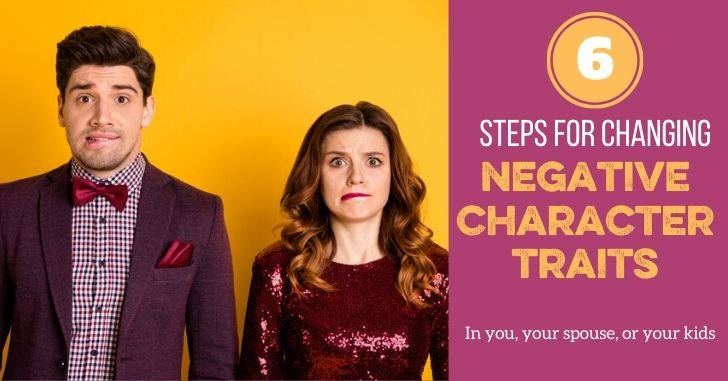 6 Steps to Change Negative Character Traits: What Character Growth Looks Like