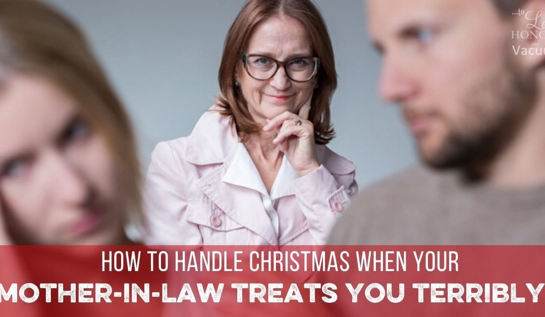 When Your Husband Doesn't Protect You from Your Mother-in-Law (or other toxic relatives)