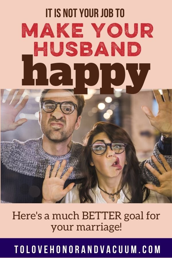 Not Job to Have a Happy Husband - You Don't Have to Make Your Husband Happy, Your Kids Happy, or Your Family Happy this Christmas