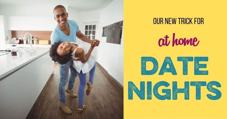 Our New Trick for At-Home Married Date Nights