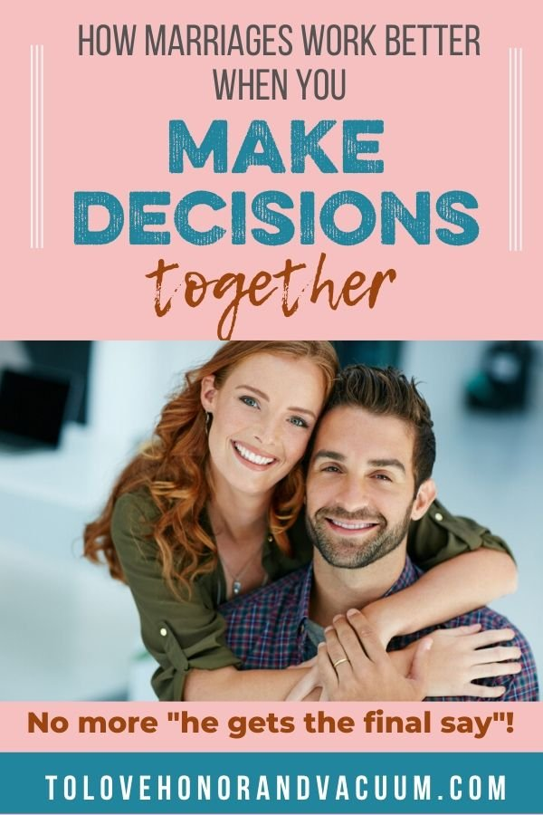Marriage Better Make Decisions Together - Let's Look at the Evidence: Do Marriages Work Best if Men Make the Decisions?