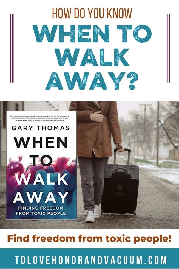 When to Walk Away by Gary Thomas Review