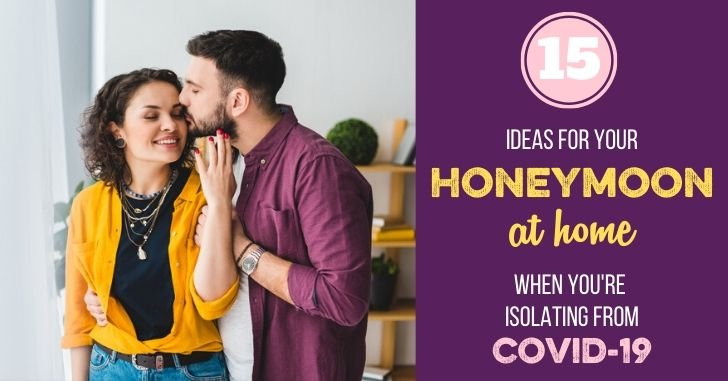 A Honeymoon at Home: 15 Things to Do When COVID-19 Has You in Isolation