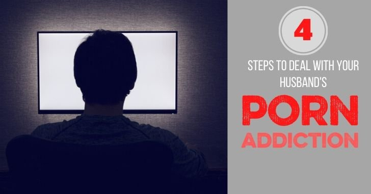 4 Things You Must Do if Your Husband Uses Porn