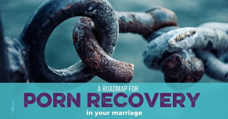 4 Stages of Porn Recovery: What Porn Recovery in Marriage Looks Like