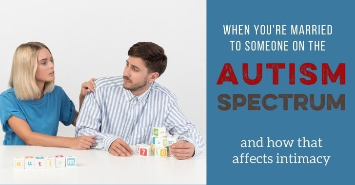 When You're Married to Someone on the Autism Spectrum