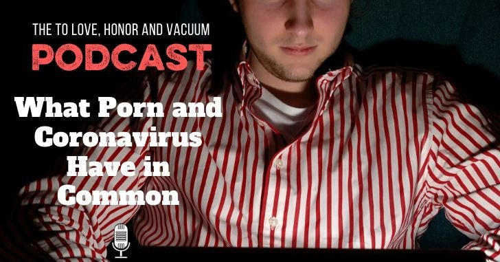 PODCAST: Porn and Coronavirus–How Scared Should We Be?