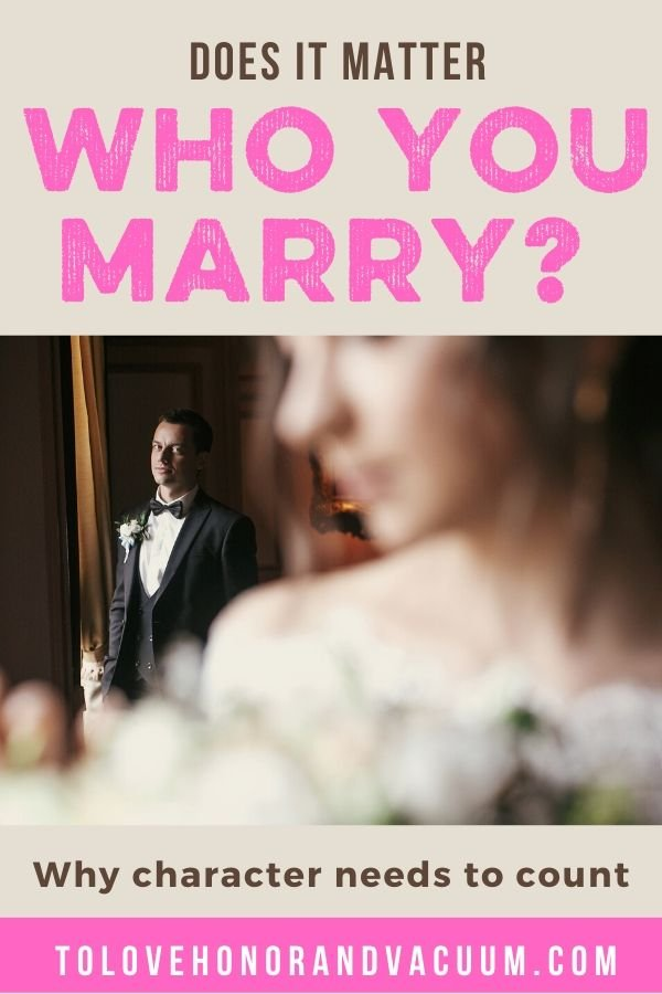 Does it Matter Who You Marry - Can You Marry the Wrong Person? Why it Matters Who You Marry