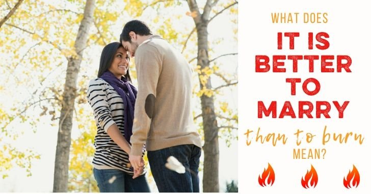 "Let's Talk ""It's Better to Marry Than to Burn"""