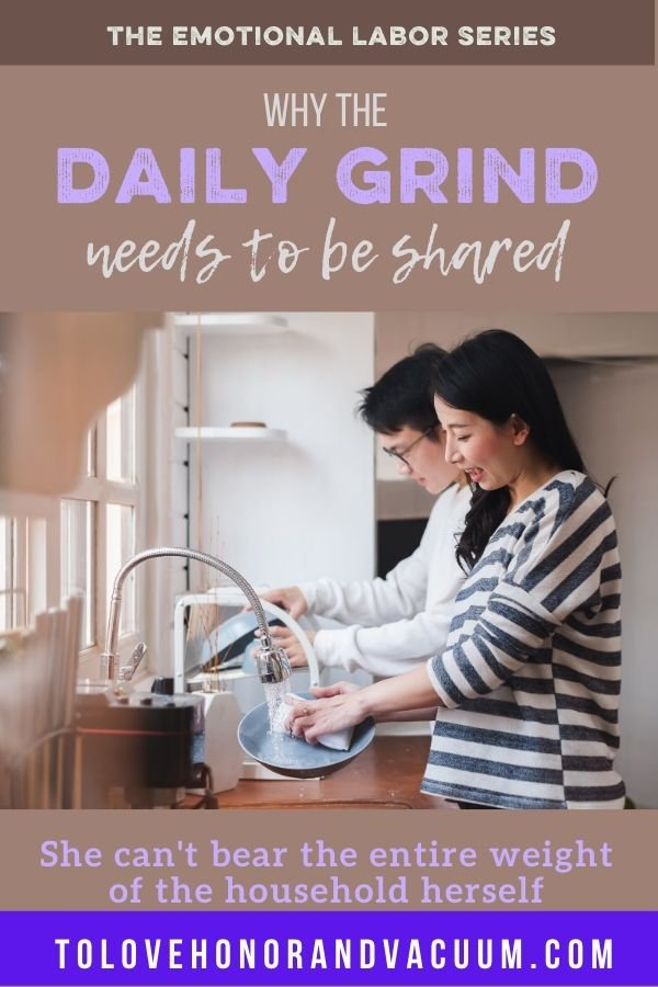 Daily Grind Tasks - THE EMOTIONAL LABOR SERIES: Why the Daily Grind Needs to Be Shared