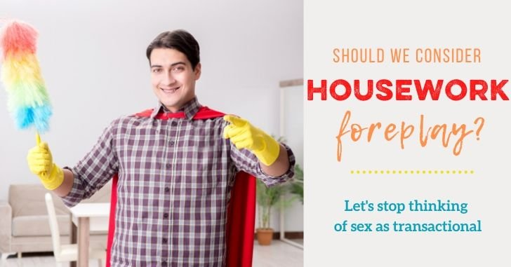 Should Doing Housework Be Considered Foreplay?
