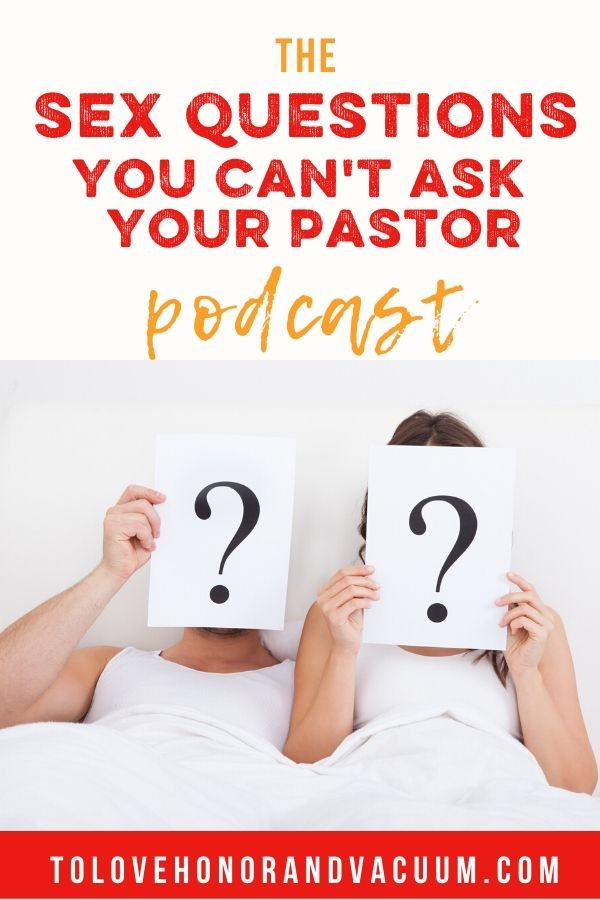 Sex Questions Pastor Podcast - The Sex Questions You Can't Ask Your Pastor Podcast!