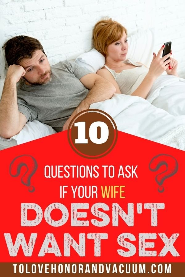 10 Questions Wife Doesnt Want Sex - 10 Questions to Ask if Your Wife Doesn't Want Sex