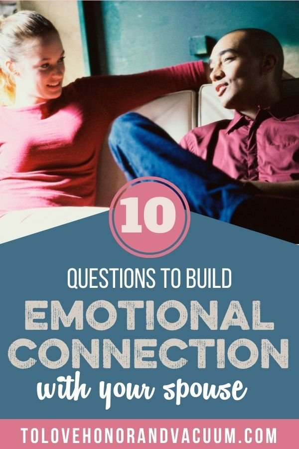 10 Questions to Build Emotional Connection - 10 Questions to Ask Your Spouse to Grow Your Emotional Connection