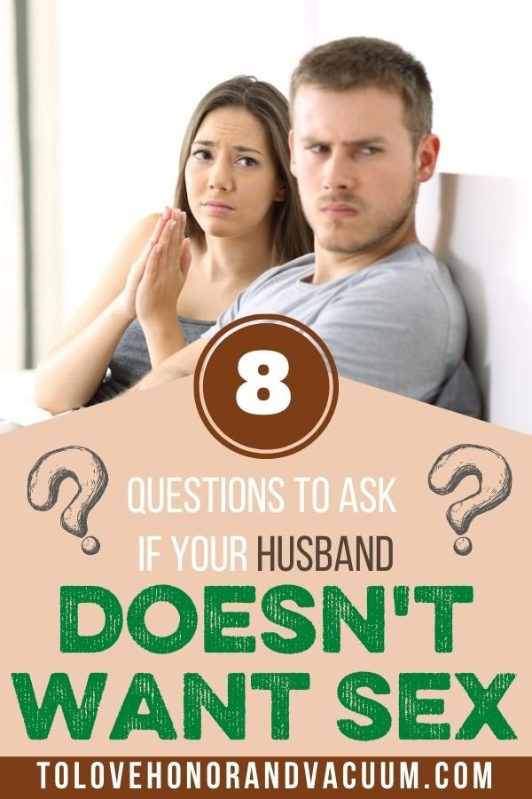 8 Questions Husband Doesnt Want Sex - 8 Questions to Ask if Your Husband Doesn't Want Sex