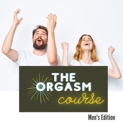 Orgasm Course Store Graphic 400x400 - 29 Days to Great Sex Day 18: Foreplay Can Be For Him, Too!
