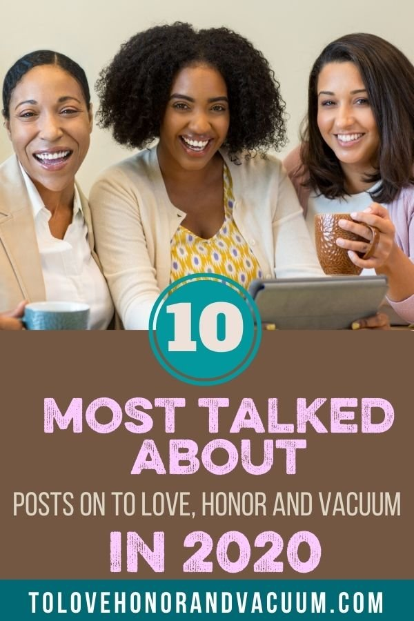 10 Most Talked About Posts 2020 - The Most Debated Posts on To Love, Honor and Vacuum in 2020!