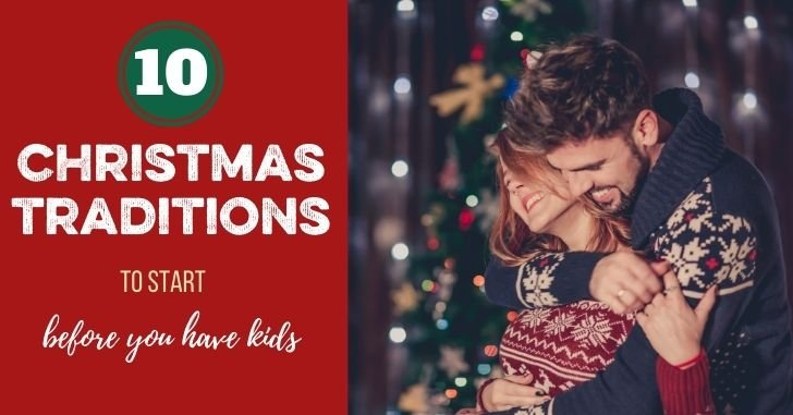 Creating Christmas Traditions When You Don't Have Kids