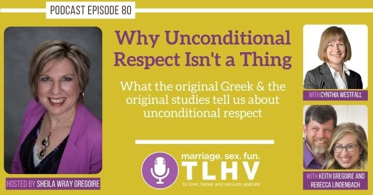 PODCAST: Why Unconditional Respect Isn't a Thing
