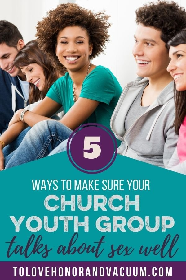 5 Ways to Help Youth Groups Talk about Sex Well - How Can We Help Youth Groups Not Teach Harmful Messages about Sex?
