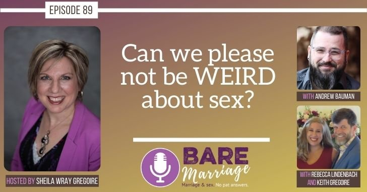 Can We Just Not Make Sex Weird? The Podcast!
