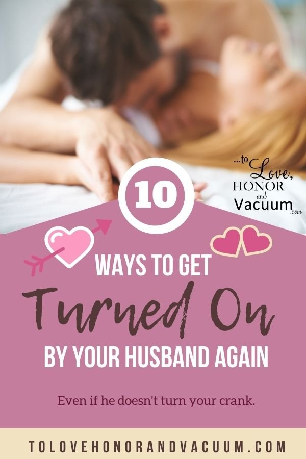 10 Ways Turned On Again by your Husband - Top 10 Ways to Get Turned On By Your Husband Again