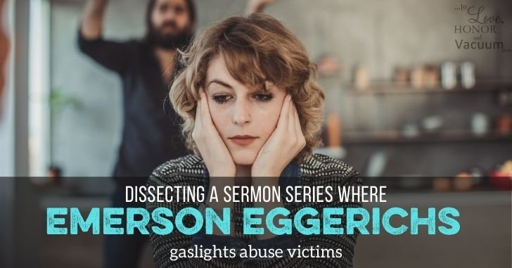 Emerson Eggerichs and the Gaslighting of Emotional Abuse Victims in a Sermon Series