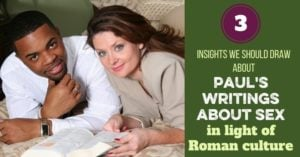 Paul's Writings about Sex in 1 Corinthians in Light of Roman Culture