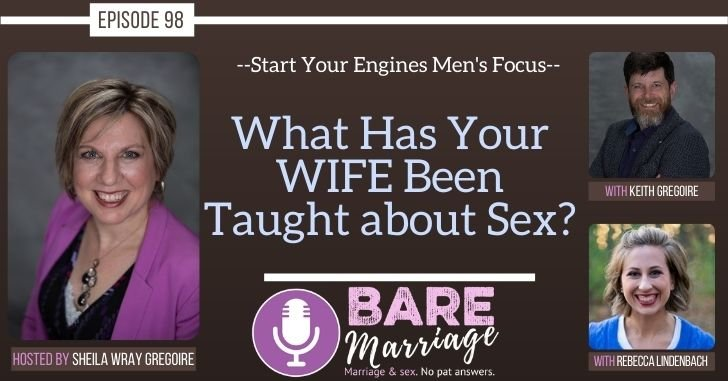 Start Your Engines Podcast: What Has Your WIFE Been Taught about Sex?
