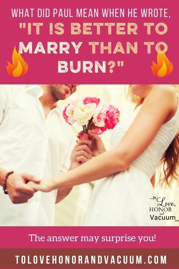 """Better to Marry than to Burn - Is It """"Better to Marry Than to Burn""""?"""