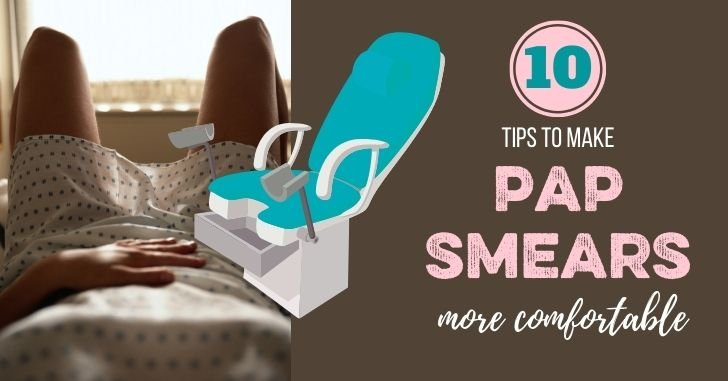 How to Make a Pap Smear More Comfortable: 10 Tips to Help!