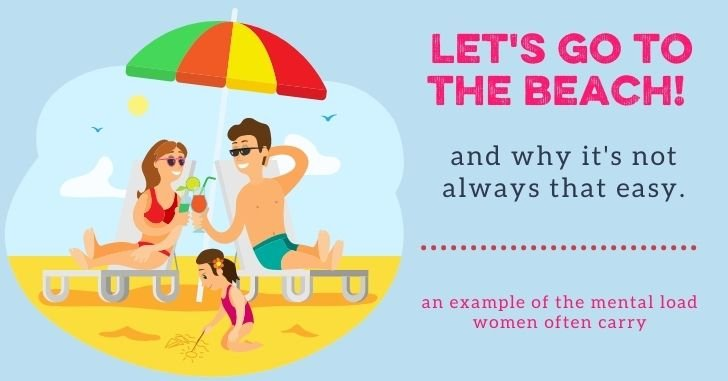 """""""Let's Go to The Beach"""" Revisited–Plus More Mental Load!"""