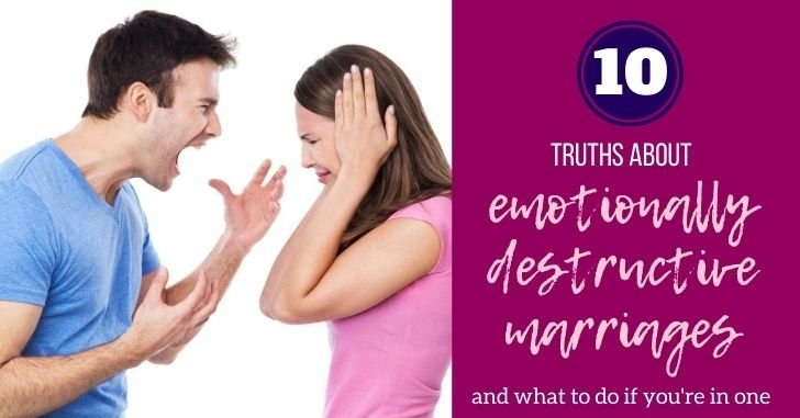 10 Truths About Emotionally Destructive Marriages