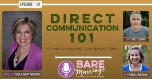 The Podcast on Direct Communication with Your Spouse and your Kids