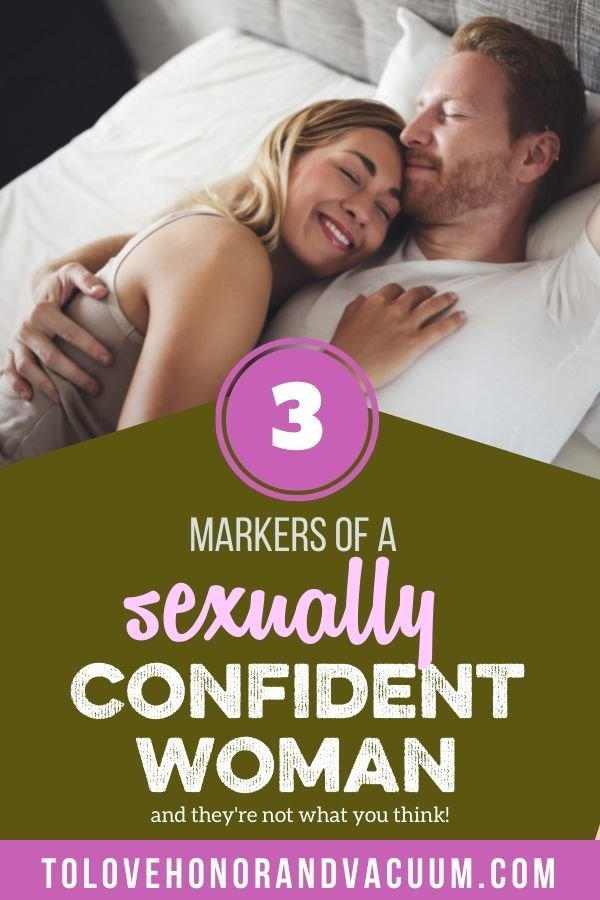 3 Markers of a Sexually Confident Woman - The Sexual Confidence Series: 3 Markers of a Sexually Confident Woman
